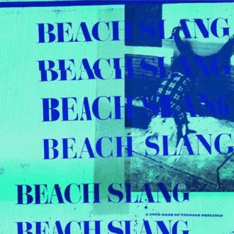 'A Loud Bash of Teenage Feelings' by Beach Slang, album review by Gregory Adams.