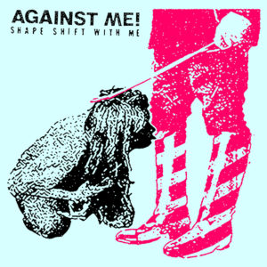 'Shape Shift with Me' by Against Me!, album review by Gregory Adams.