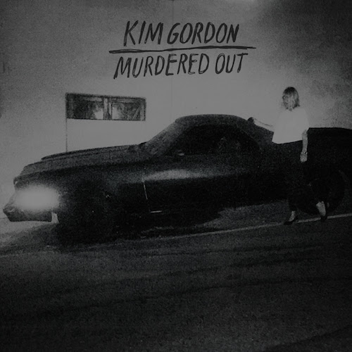 "Kim Gordon debuts new track ""Murdered Out"", the track was produced by Justin Raisen, and features Stella Mozgawa."