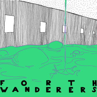 """Know Better"" by Forth Wanderers, is Northern Transmissions' 'Song of the Day'"