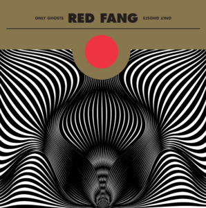 'Only Ghosts' by Red Fang album review by Gregory Adams,
