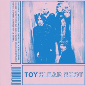 'Clear Shot' by Toy, album review Jake Fox. The full-length comes out October 28th