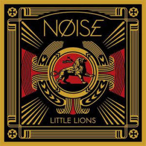 """""""Little Lions"""" by Nøise 'Crystal Method remix' is Northern Transmissions' 'Song of the Day'."""
