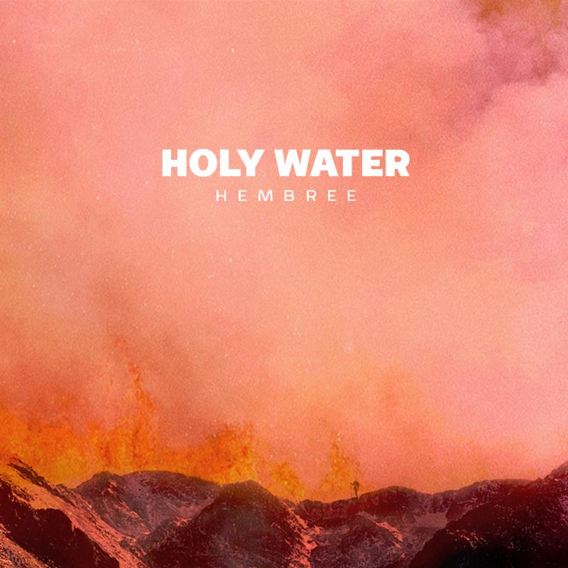 "HEMBREE release new single ""Holy Water""."