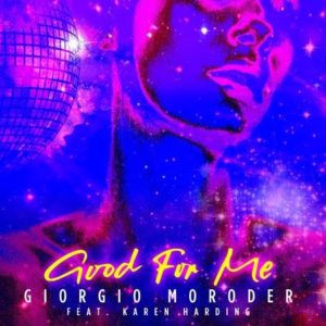 GIORGIO MORODER releases new single 'Good For Me'
