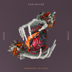 "Vancouver Sleep Clinic Release ""Someone To Stay"""