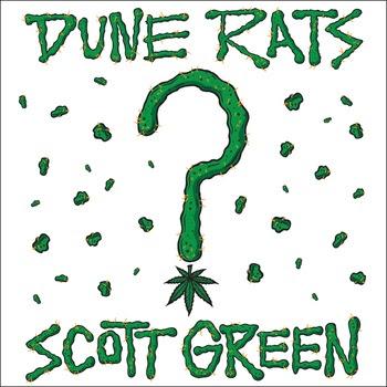 "Dune rats release ""Scott Green"""