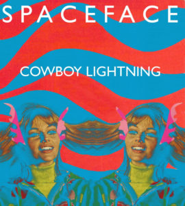 "Northern Transmissions' 'Song of the Day' is ""Cowboy Lightning"" by Spaceface, debut album 'Sun Kids' set for release in 2017"