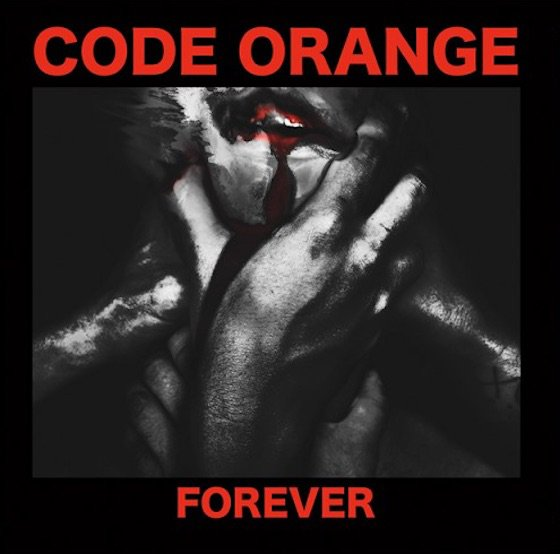 Gregory Adams reviews 'Forever' by Code Orange