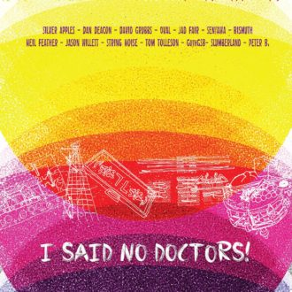 Oval debut title-track from 'I Said No Doctors'. The compilation features Dan Deacon, Silver Apples, David Grubs