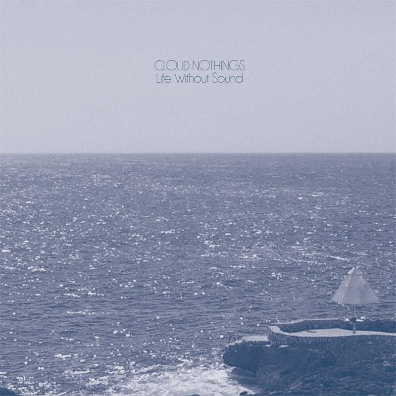 'Life Without Sound' by Cloud Nothings, album review by Elijah Teed.