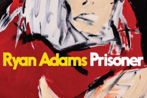 'Prisoner' by Ryan Adams