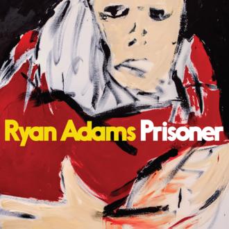'Prisoner' by Ryan Adams, album review by Gregory Adams.