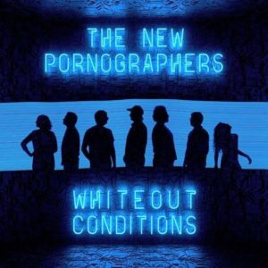 The New Pornographers 'Whiteout Conditions' album review by Owen Maxwell.