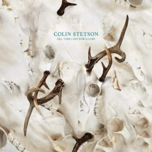 'All This I Do for Glory' by Colin Stetson, album review by Gregory Adams.