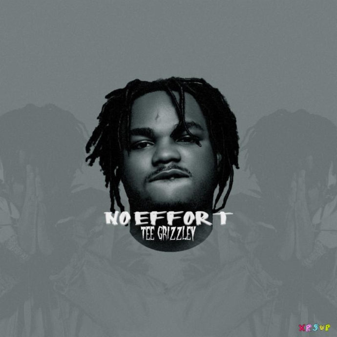 "Tee Grizzley Shares ""No Effort"""