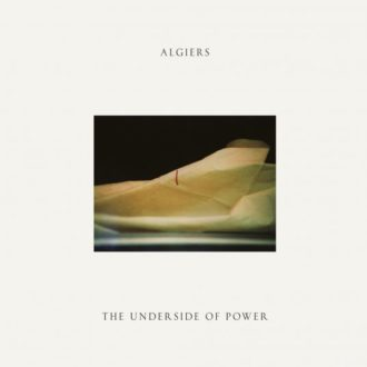 Review of The 'Underside of Power' by Algiers