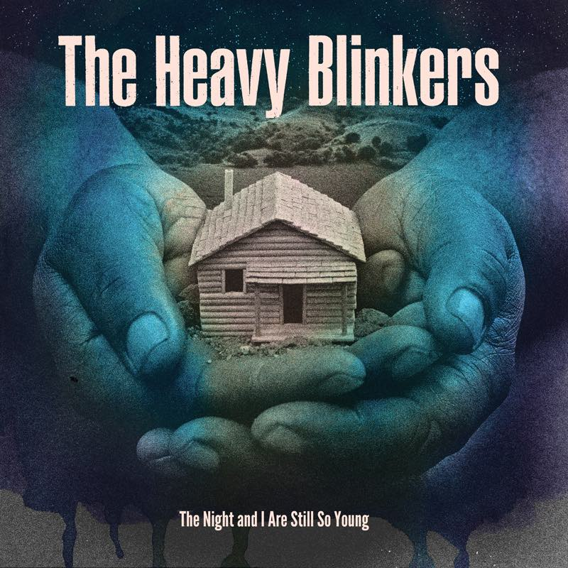 Heavy Blinkers stream 'The Night And I Are Still So Young'