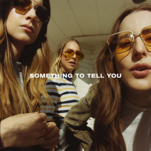 Review of 'Something To Tell You' by Haim