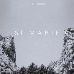 "High Highs Release New Single ""St. Marie"""