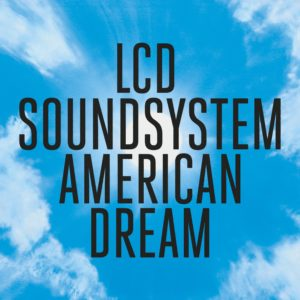 LCD Soundsytem American Dream Album Review