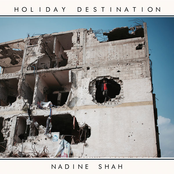Our review of Nadine Shah's 'Holiday Destination'