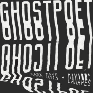 Dark Days + Canapés by Ghostpoet album review