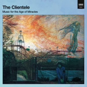Review of The Clientele 'Music For the Age of Miracles'