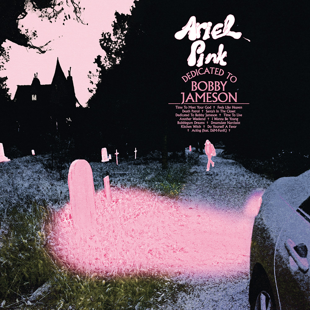Review of Ariel Pink's Dedicated to Bobby Jameson