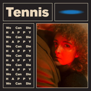 Tennis has announced their new EP 'We Can Die Happy'