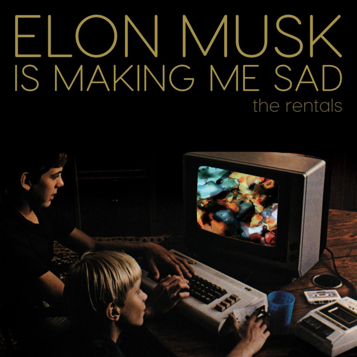 "The Rentals drop ""Elon Musk"" Is Making Me Sad"""