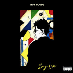 Our review of 'Say Less' by Roy woods