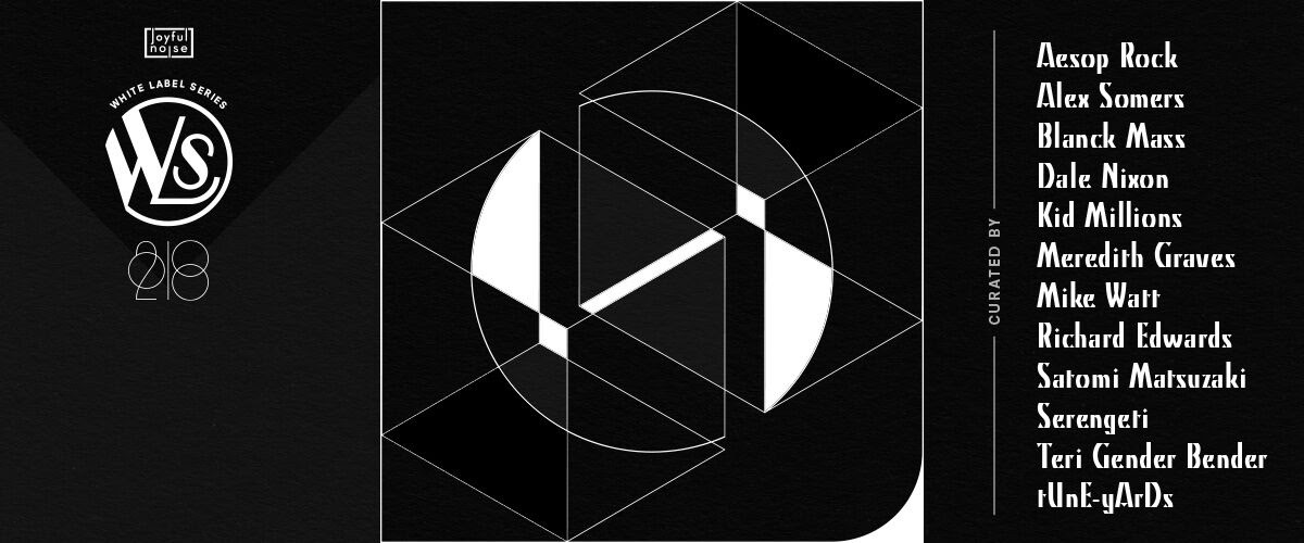 """Joyful Noise curator list for """"White Label Series"""" 2018"""