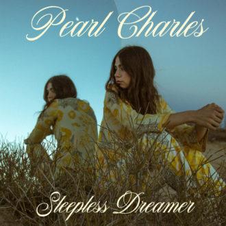 Pearl Charles Sleepless Dreamer Album Review Owen Maxwell