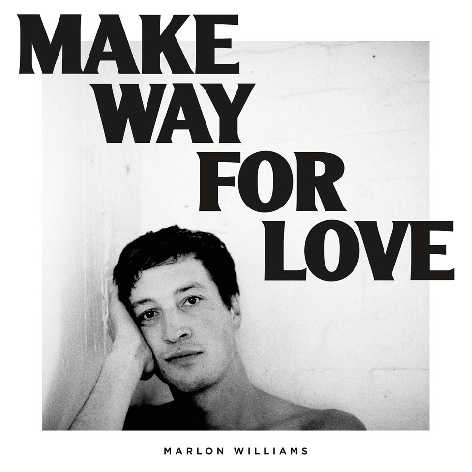 Northern Transmissions review of 'Make Way For Love by Marlon Williams