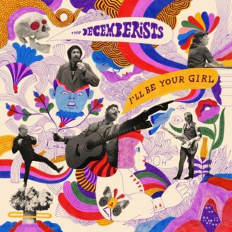 Northern Transmissions' review of 'I'll Be Your Girl' by The Decemberists