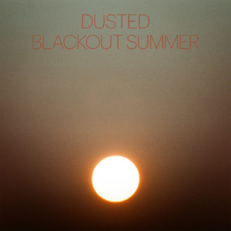 Northern Transmissions' review of 'Blackout Summer' by Dusted