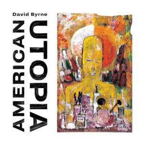 'American Utopia by David Byrne, album review by Leslie Chu