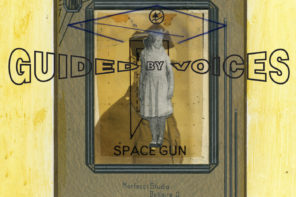 Northern Transmissions review of 'Space Gun' Guided By Voices