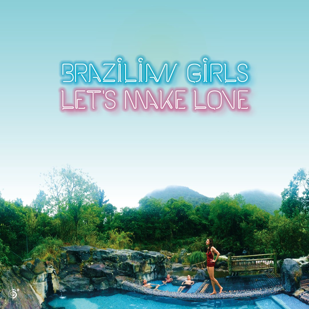 Northern Transmissions reviews 'Let's Make Love' by Brazilian Girls