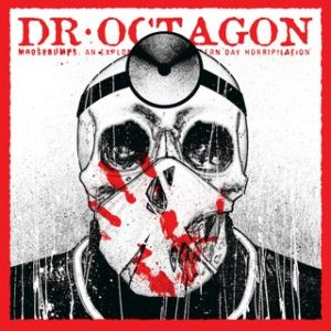 Dr. Octagon 'Moosebumps: An Exploration Into Modern Day Horripulation'