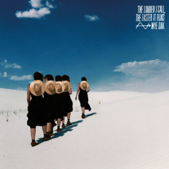 Northern Transmissions' review of Wye Oak's 'The Louder I Call, the Faster It Runs'