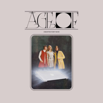 Oneohtrix Point Never announces new album 'Age Of'