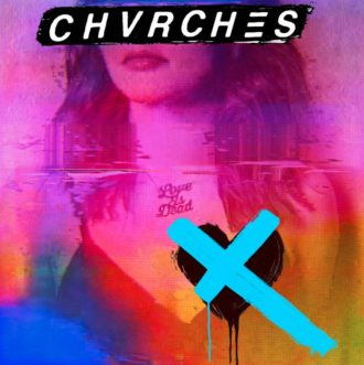 'Love Is Dead' by CHVRCHES, album review by Northern Transmissions