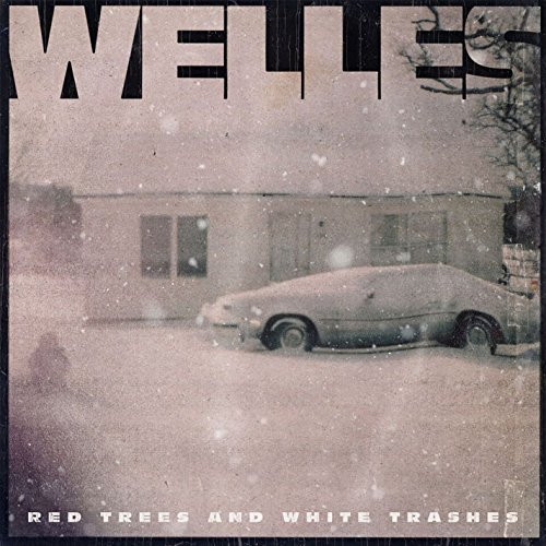 'Red Trees and White Trashes' by Welles, album review by Adam Williams for Northern Transmissions