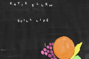 Katie Ellen Still Life Review For Northern Transmissions