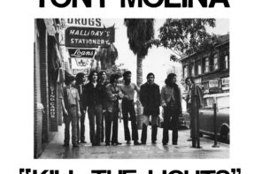 Tony Molina Kill The Lights Review For Northern Transmissions