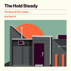 "The Hold Steady release singles ""The Stove & The Toaster"" and ""Star 18"""