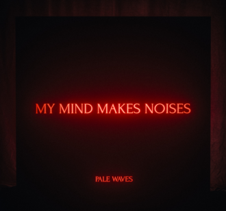 Pale Waves share details of new new full-length 'My Mind Makes Noises'