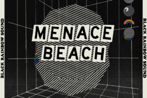 Menace Beach Black Rainbow Sound Review For Northern Transmissions